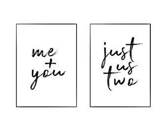 Me and You Just Us Two Set Poster - Typography - Black - White - Print