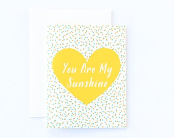 You Are My Sunshine Card, Just Because Card, Anniversary Card, Love Card, Heart Card