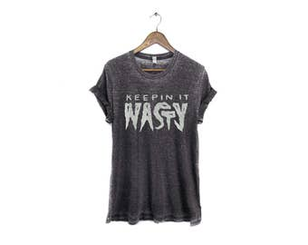 Keepin It Nasty Tee - Boyfriend Fit Crew Neck Nasty Woman Tshirt with Rolled Cuffs in Grey Burnout Acid Wash and White - Women's S-3XL