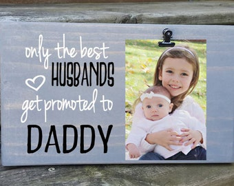Father's Day Picture Frame gift! Gift for dad, photo board, picture with clip, get promoted to, first fathers day gift for grandpa H/DY7x12
