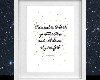 Stephen Hawking Quote A4 Print Birthday Present 'Remember to look up at the stars and not down at your feet' Science Physics Cosmology Stars