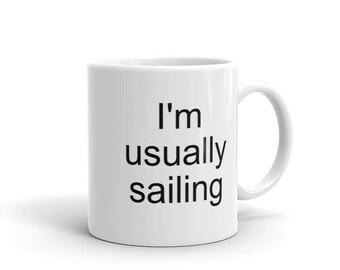 Gift for Sailors   Sailboat Lovers Gift   I'm Usually Sailing Mug