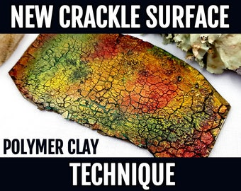 Video Tutorial: NEW Unique Crackle Surface Technique on Polymer Clay