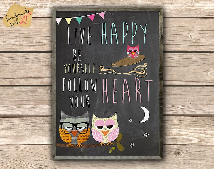 Live happy, be yourself, follow your heart  - owls on chalkboard background
