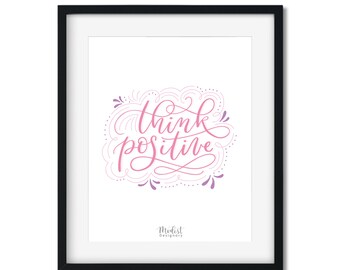 Pink Think Positive Hand Lettered Downloadable Print 8x10""
