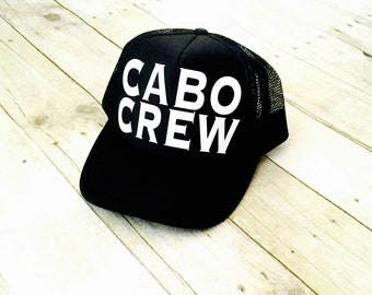 Cabo Crew Trucker Hat | Cabo Hat | Cabo Crew | Cabo Trucker Hat | Trucker Hats | Cabo Gift Ideas | Cabo Honeymoon | Cabo Vacation Hat