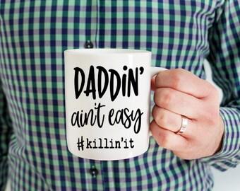Daddin' Ain't Easy Coffee Mug. Coffee Cup. Father. Gift. Dad. Custom Mug. Personalized Gift. Christmas Gift. Father's Day Gift. Birthday.