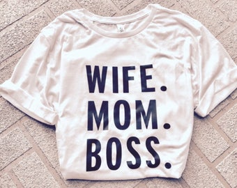Wife. Mom. Boss.