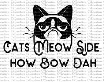 Cats Meow Side How Bow Dah SVG funny