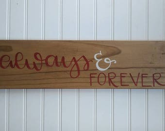 Rustic wood sign / love sign / always and forever/ valentines day gift / wedding sign / rustic wedding / outdoor wedding wedding gift