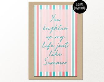 you brighten my life just like summer // digital download greeting card // greeting card for friends // love greeting card