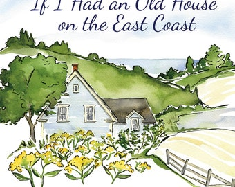 New Book - If I Had an Old House on the East Coast
