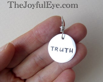 TRUTH.  Inspirational Bible charm in fine silver.  Christian jewelry.  Buy the Truth and Sell It Not.  Hand stamped OOAK religious charm.
