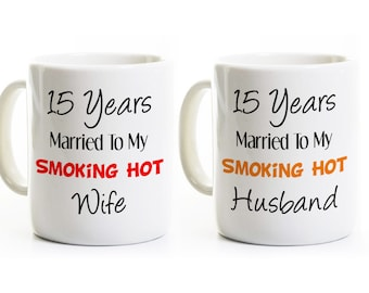 15th Anniversary Gift - Hot Wife and Husband - Couples Coffee Mugs Cups - His and Hers - 15 Years Married - Wedding Valentines
