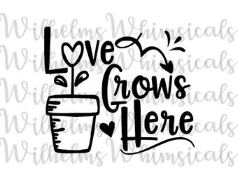 1980+ Love Grows Here Svg for Silhouette