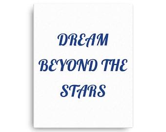 Dream Beyond the Stars, Canvas Print, Inspirational