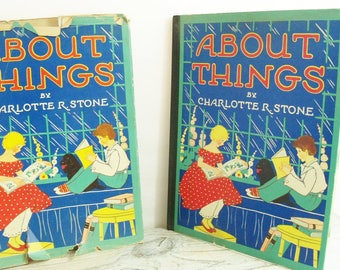 About Things, a 1935 Vintage Children's Book written by Mary Windsor and illustrated by Charlotte R Stone