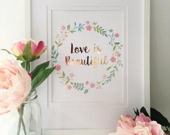 Love Is Beautiful Foil Print