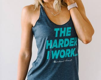 The Harder I Work Tri-Blend Tank // Inspiring Workout Tank // Fitness Gift