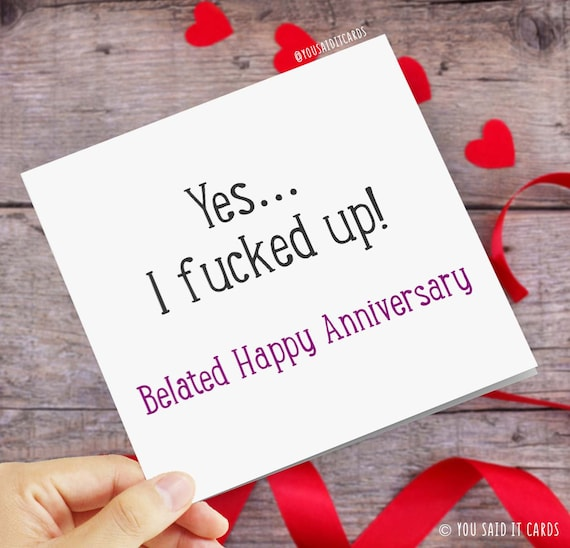 Yes i fucked up belated happy anniversary greetings card i fucked up belated happy anniversary greetings card m4hsunfo