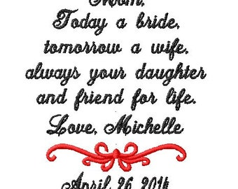 Mother of The Bride Handkerchief - Today a bride - Tomorrow a wife  - Always your daughter and  FRIEND FOR LIFE Handkerchief - Hankie Hanky