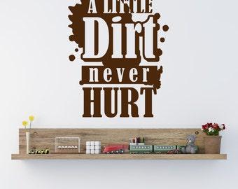 A Little A Dirt Never Hurt Wall Decal, Playroom Decal, Boys Room Decor, Boys Room Decal, Construction Decal, Farm Decal