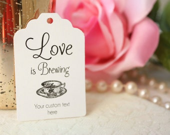 Love is Brewing Favor Tag, Tea Cup Bridal Shower Tag, Custom Coffee and Tea Wedding Favor Tags - Set of 20