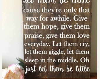 Let them be little//Let them be little quote sign//Rustic Quote Sign//Song Verse quote sign//Personalized song verse sign
