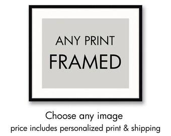 Framed Personalized Print, Choose Any Image, Framed Art Print, Framed Personalized Art, Personalized Artwork Framed, Framed Custom Wall Art
