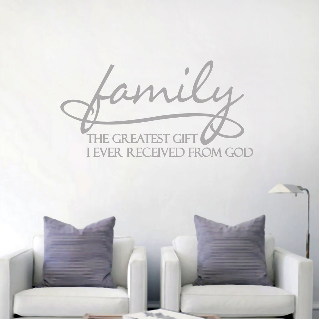 Family the greatest gift i ever received from god quotes zoom amipublicfo Gallery