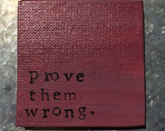 RTS--Hand Painted Magnet—Berry Color--Hand Stamped Black--Prove Them Wrong--FREE Ship in 1-2 Days to US*--Ready to Ship