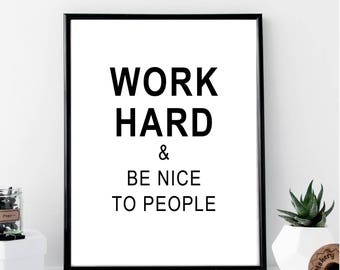 Work Hard and Be Nice to People Print // Minimalist // Wall Art // Typography // Fashion // Scandinavian // Boho // Modern Office // Gift