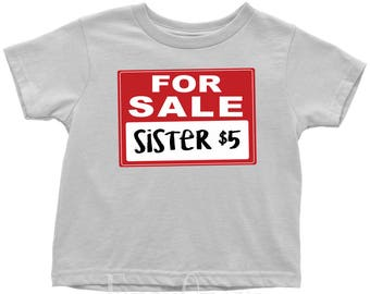 Sister for Sale - Funny Toddler T-Shirt