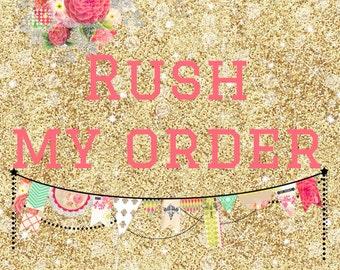 Rush my order pretty please