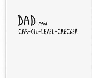 Dad: Car-oil-level-checker. Funny, cute, cheeky Father's Day card. Birthday Card. Everyday card.