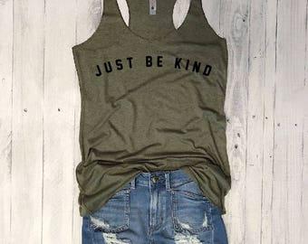 Sale JUST BE KIND...Funny Army Tank, Yoga Shirt, Gym Shirt, Gym Tank, Yoga Top, hot yoga, Gym Top, Graphic Tee, Fitness Tank, Yoga Vest