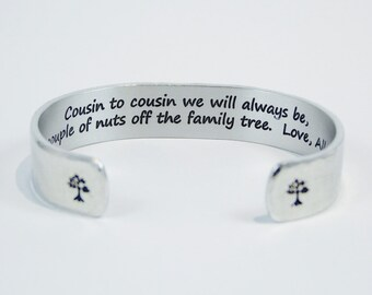 "Cousin Gift - ""Cousin to cousin we will always be, a couple of nuts off the family tree.  Love, (name)"" 1/2"" hidden message cuff bracelet"