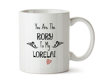 Sale You are the RORY To My LORELAI - DISHWASHER Safe Coffee Mug -   Add Own Text to Personalize