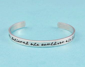 She believed she could, so she did - Hand Stampedpe Aluminum Cuff Bracelet, Inspirational Bangle, Graduation Gift for Her