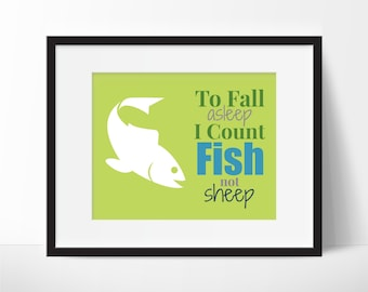 Fish Nursery Print - To Fall Asleep I Count FISH Not Sheep Print - Children's Room Decor - Outdoor Nursery Decor - Fishing Print