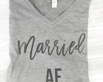 Married AF Women's Shirt - Just Married shirt - Wedding gift - Bridal shower gift - Honeymoon shirt