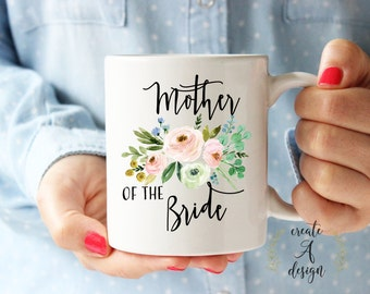 Mother of the Bride Mug - Bridal Party Gifts, Bridal Shower Gift, Mom Wedding Gift, Gifts for Her, Mother of the Bride Gift, m-24