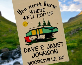 You Never Know Where We'll Pop Up, Personalized Campsite Flag, Tent Trailer Camping Sign, Camper Yard Flag, Camping Decor