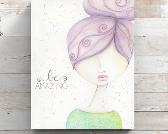 Be Amazing Canvas Print from original watercolor painting - Watercolor Whimsy Girl - Purple Hair - Wrapped Canvas Print