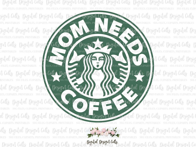 Mom needs coffee svg starbucks logo svg starbucks iron on zoom biocorpaavc Image collections