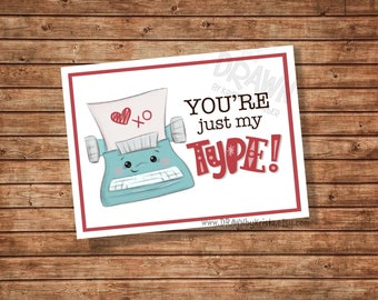 You're just my TYPE, Valentine, Teacher, Gift Tag, Classroom Gift tag, birthday, favor, customizable- PR13-TYPE