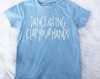 Dance and Sing Clap Your Hands - Kids Tee
