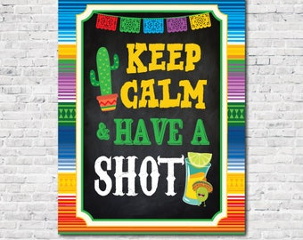 Fiesta Decorations, Fiesta Sign, Keep calm and have a shot Sign, Fiesta, Mexican Party, Instant Download