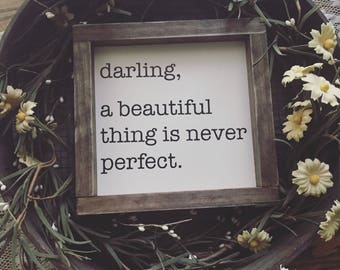 Farmhouse decor, handmade sign, rustic, modern farmhouse, a beautiful thing is never perfect.
