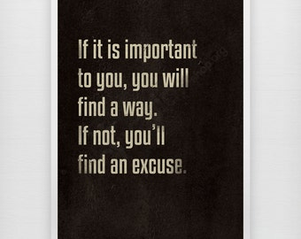 If it is important to you, you will find a way. - Motivational print